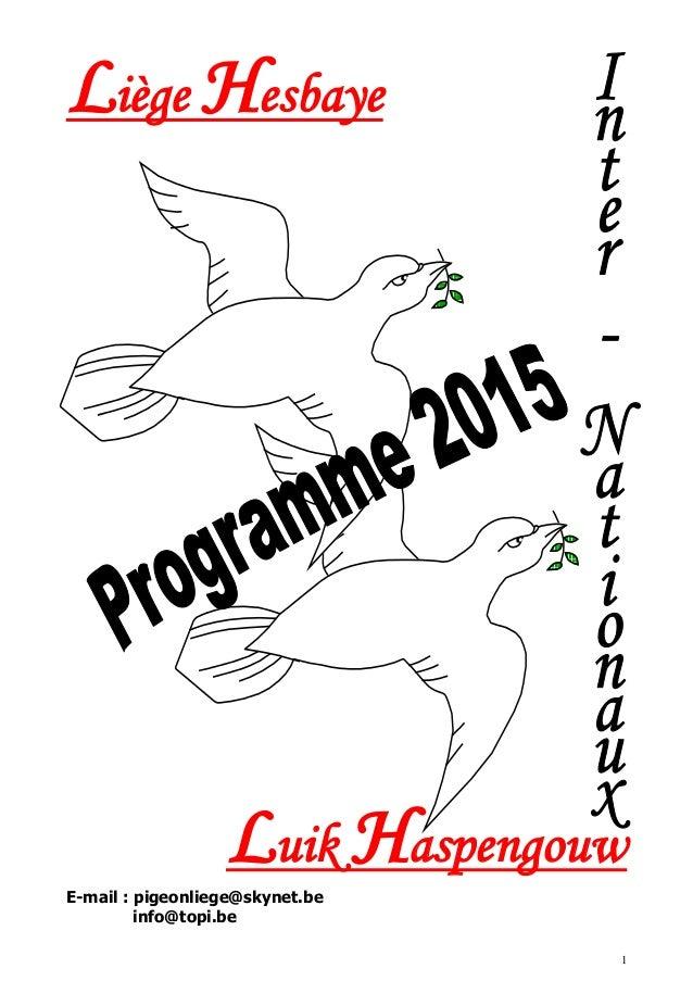 1 Liège Hesbaye Luik Haspengouw E-mail : pigeonliege@skynet.be info@topi.be