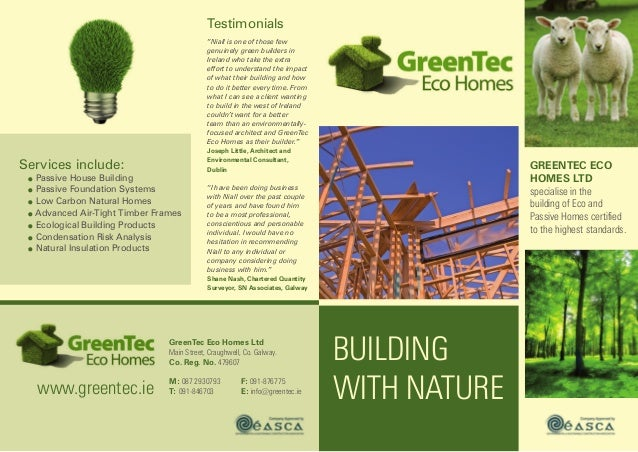 Building with nature GreenTec Eco Homes Ltd specialise in the building of Eco and Passive Homes certified to the highest s...