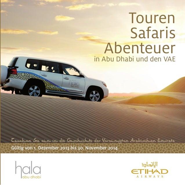 T Sie n in die G i te der Ver nigt Arabis Emirate Gültig von 1. Dezember 2013 bis 30. November 2014 Touren Safaris Abenteu...