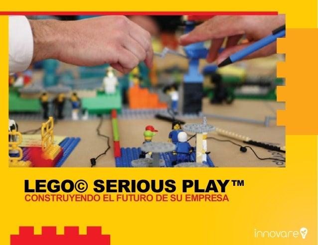LEGO© SERIOUS PLAY CONSTRUYENDO EL FUTURO DE SU EMPRESA TM