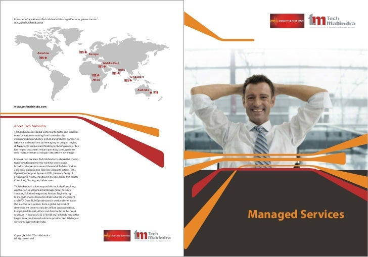 For more information on Tech Mahindra's Managed Services, please contact:mktg@techmahindra.com                     America...