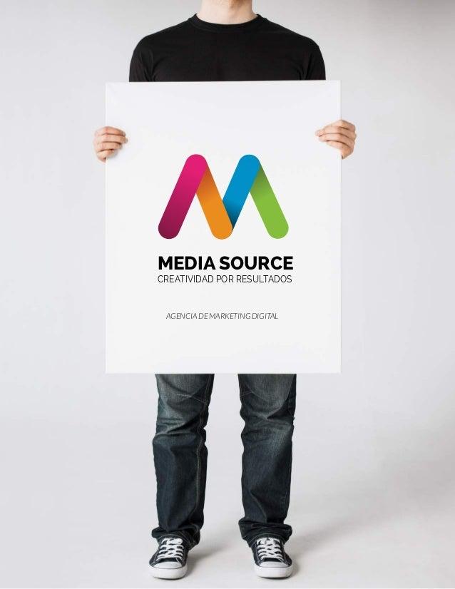 MEDIA SOURCE CREATIVIDAD POR RESULTADOS AGENCIA DE MARKETING DIGITAL