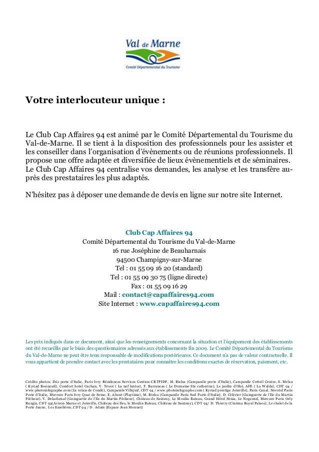 Votre interlocuteur unique : Le Club Cap Affaires 94 est animé par le Comité Départemental du Tourisme du Val-de-Marne. Il...