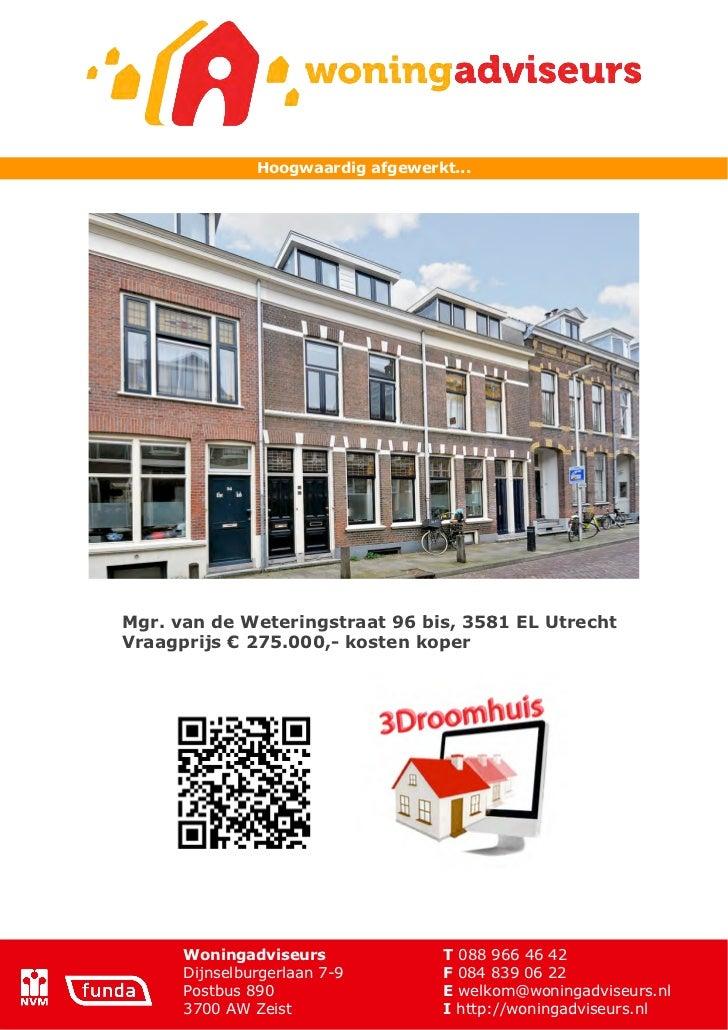 Hoogwaardig afgewerkt...Mgr. van de Weteringstraat 96 bis, 3581 EL UtrechtVraagprijs ! 275.000,- kosten koper      Woninga...