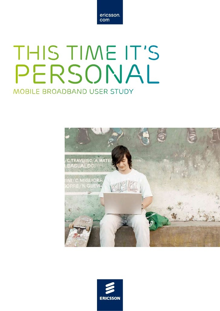 THIS TIME IT'S PERSONAL Mobile Broadband User Study