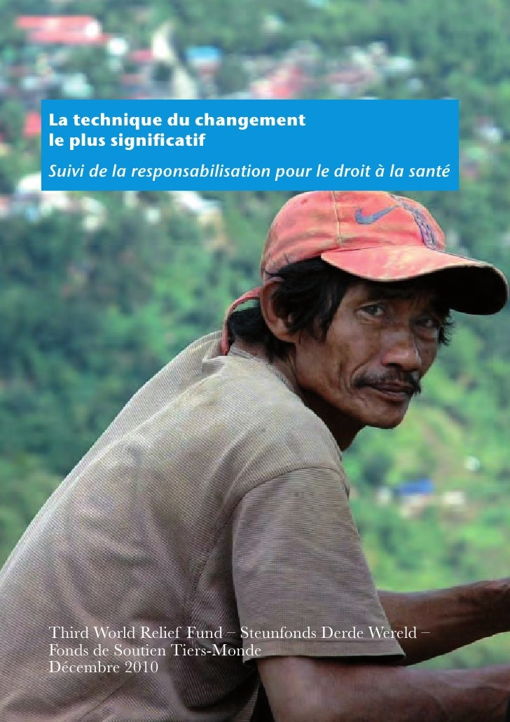 La technique du changementle plus significatifSuivi de la responsabilisation pour le droit à la santéThird World Relief Fu...