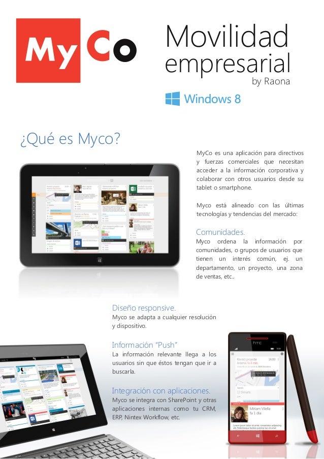Movilidad empresarialby Raona MyCo es una aplicación para directivos y fuerzas comerciales que necesitan acceder a la info...
