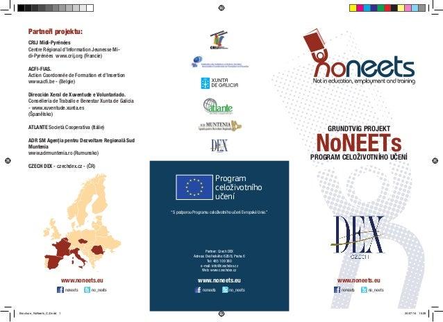 """GRUNDTVIG PROJEKT  PROGRAM CELOŽIVOTNÍHO UČENÍ  NoNEETs  """"S podporou Programu celoživotního učení Evropské Unie.""""  www.non..."""