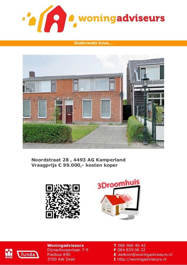 Ouderwets knus...Noordstraat 28 , 4493 AG KamperlandVraagprijs € 99.000,- kosten koper     Woningadviseurs                ...