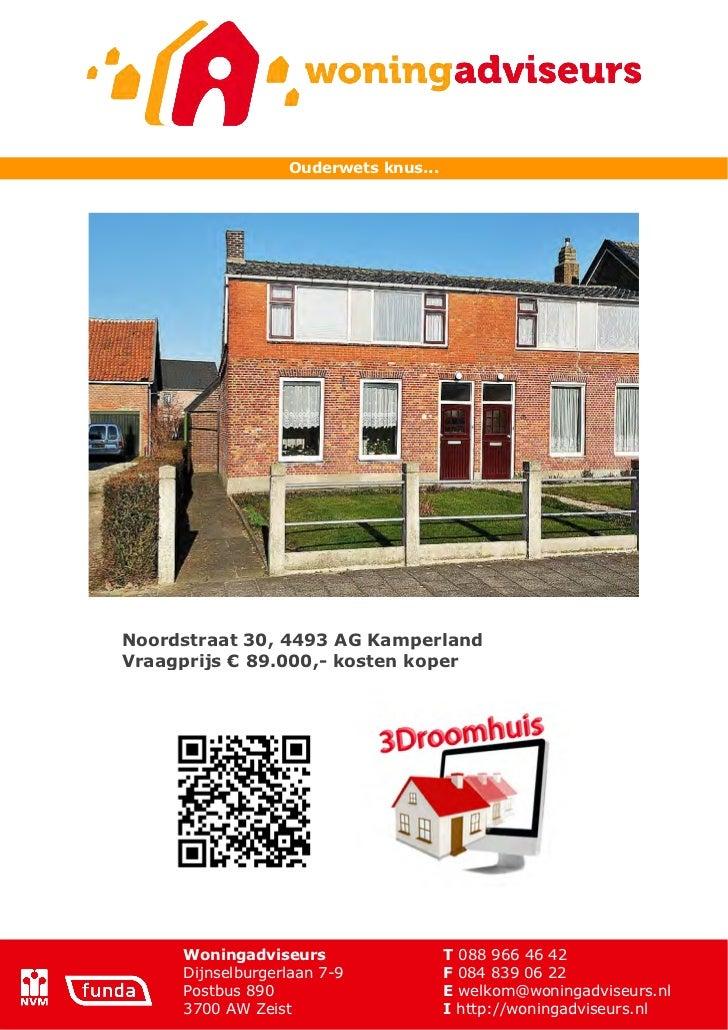 Ouderwets knus...Noordstraat 30, 4493 AG KamperlandVraagprijs ! 89.000,- kosten koper     Woningadviseurs                 ...