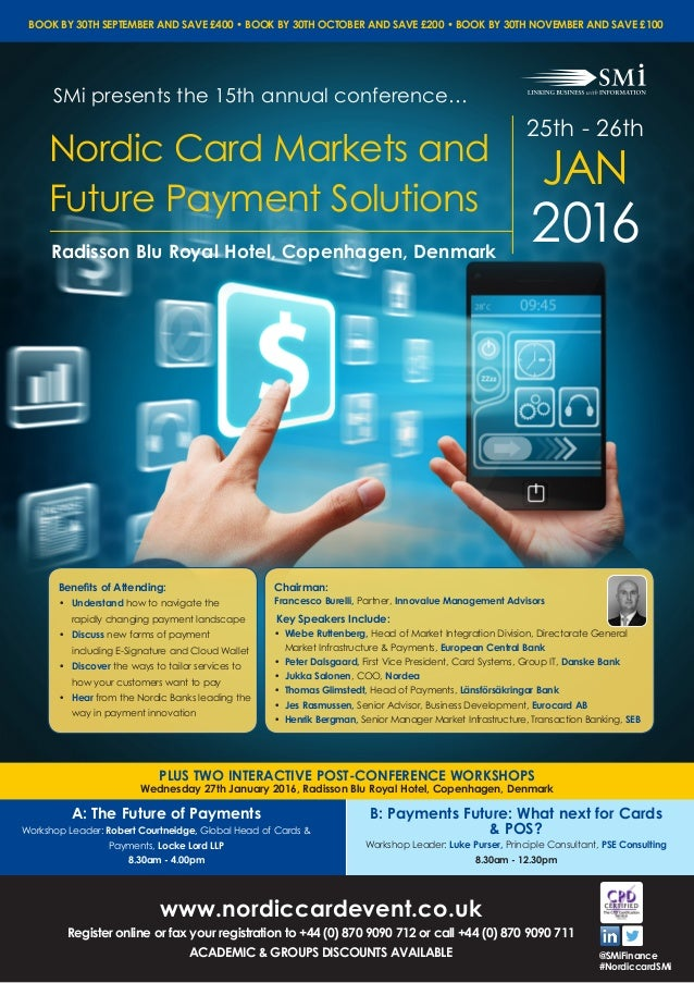 Chairman: Key Speakers Include: Benefits of Attending: •	 Understand how to navigate the rapidly changing payment landscap...