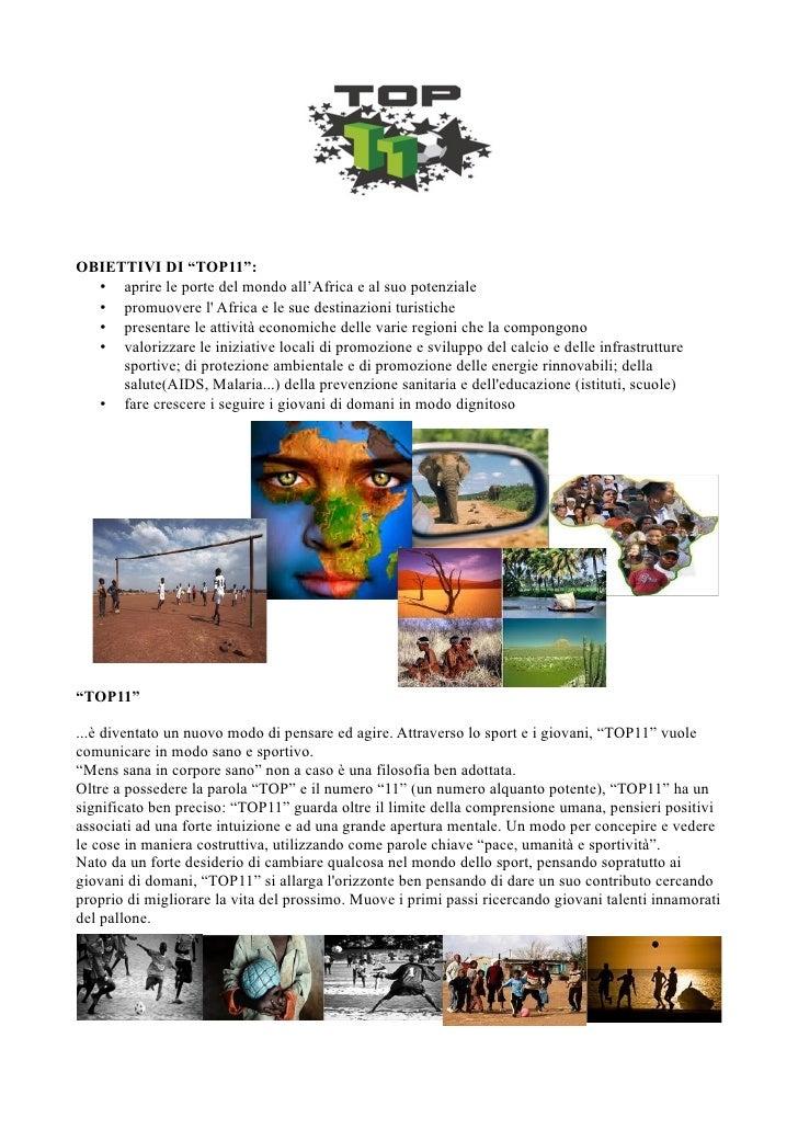"""OBIETTIVI DI """"TOP11"""":  • aprire le porte del mondo all'Africa e al suo potenziale  • promuovere l Africa e le sue destinaz..."""