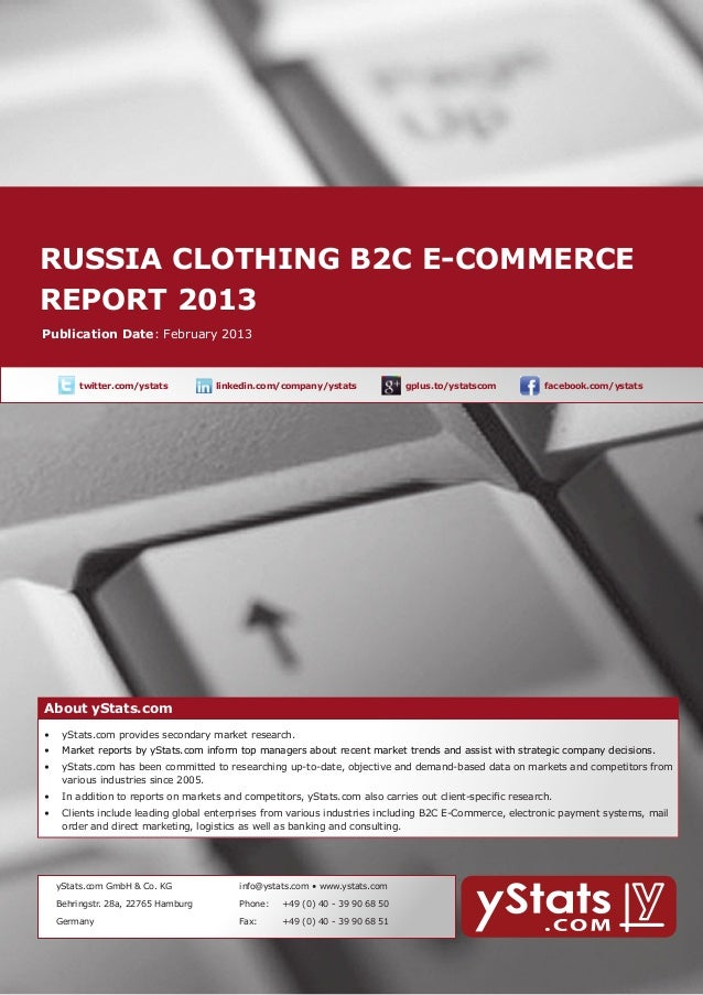 Russia Clothing b2c E-Commerce    report 2013        About yStats.com    Publication Date: February 2013              twi...