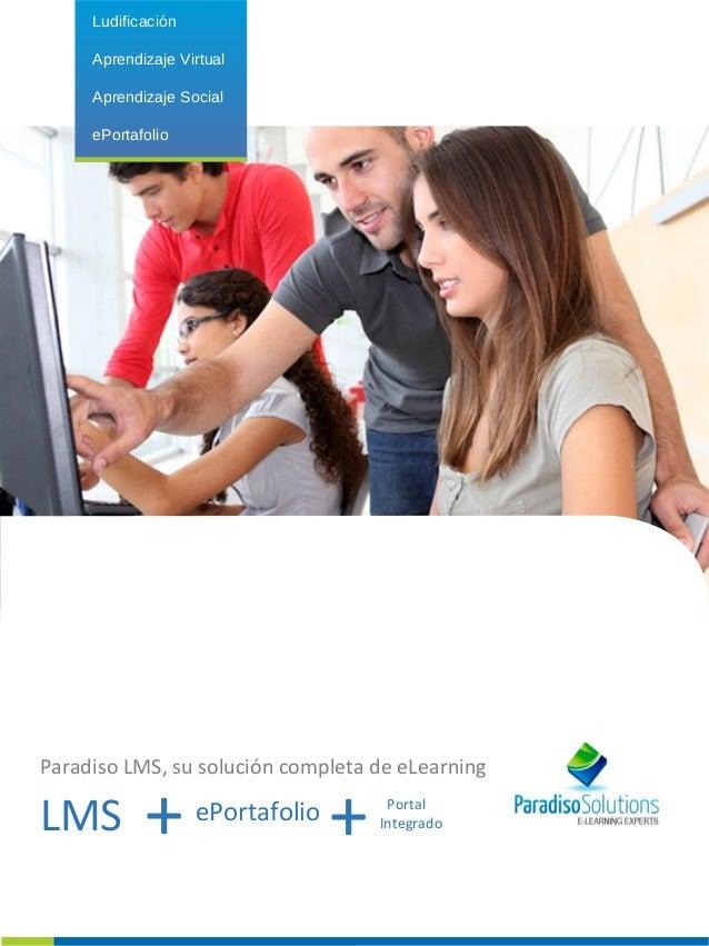 Ludificación  Aprendizaje Virtual  Aprendizaje Social  ePortafolio  Paradiso LMS, su solución completa de eLearning  LMS +...