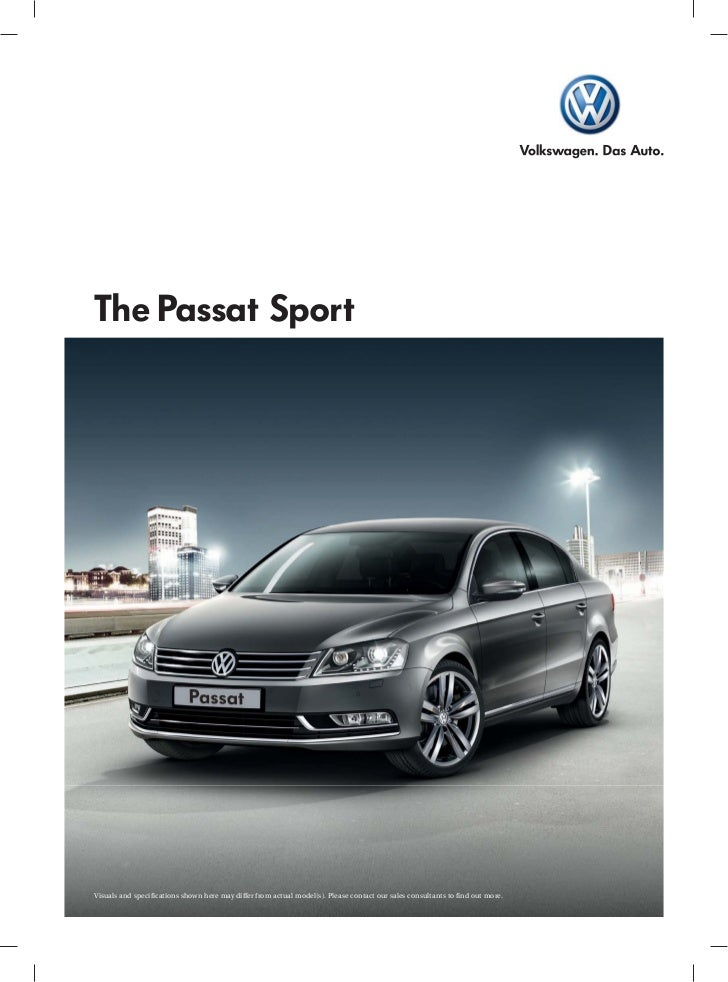 The Passat SportVisuals and specifications shown here may differ from actual model(s). Please contact our sales consultant...