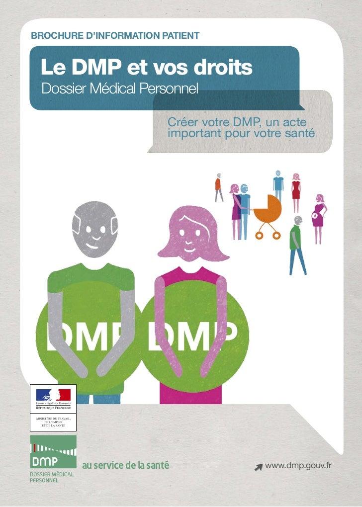 BROChURE D'information PATIENT Le DMP et vos droits Dossier Médical Personnel                              Créer votre D...