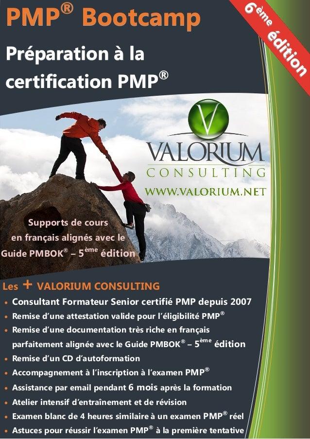 Supports de cours en français alignés avec le Guide PMBOK® – 5ème édition Les + VALORIUM CONSULTING  Consultant Formateur...