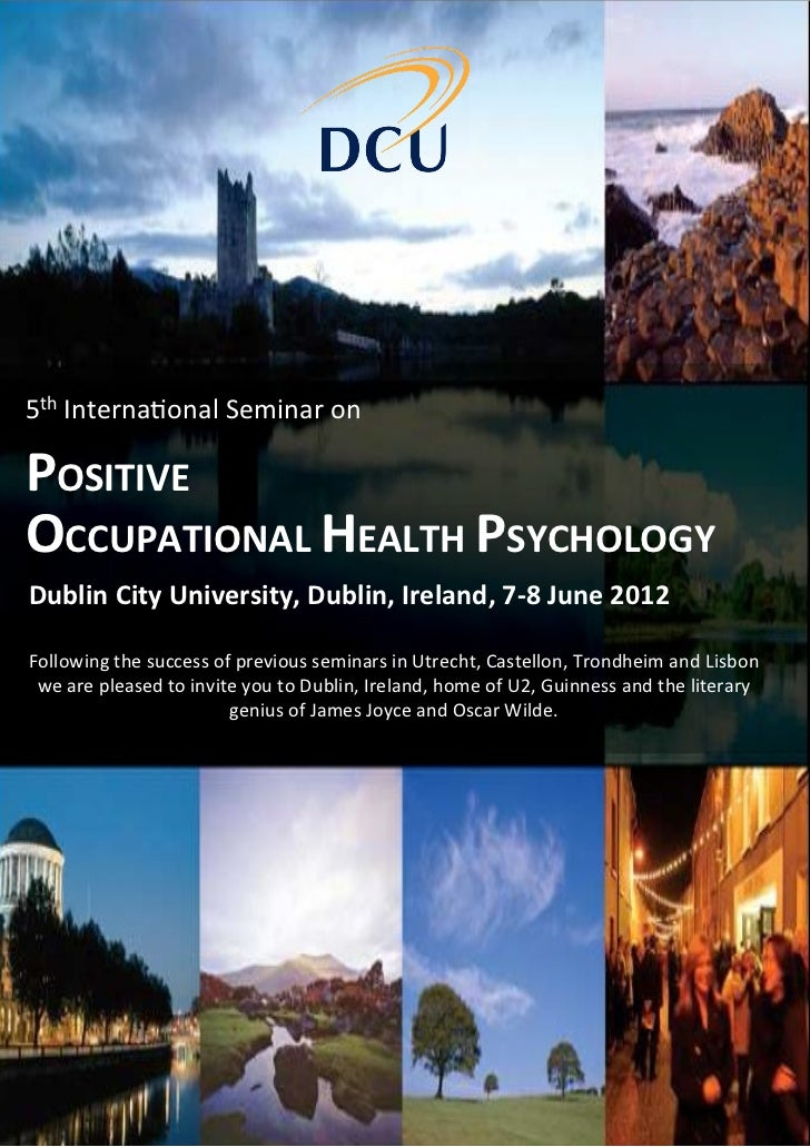 5th Interna*onal Seminar on  POSITIVE OCCUPATIONAL HEALTH PSYCHOLOGY Dublin City University, Dubli...