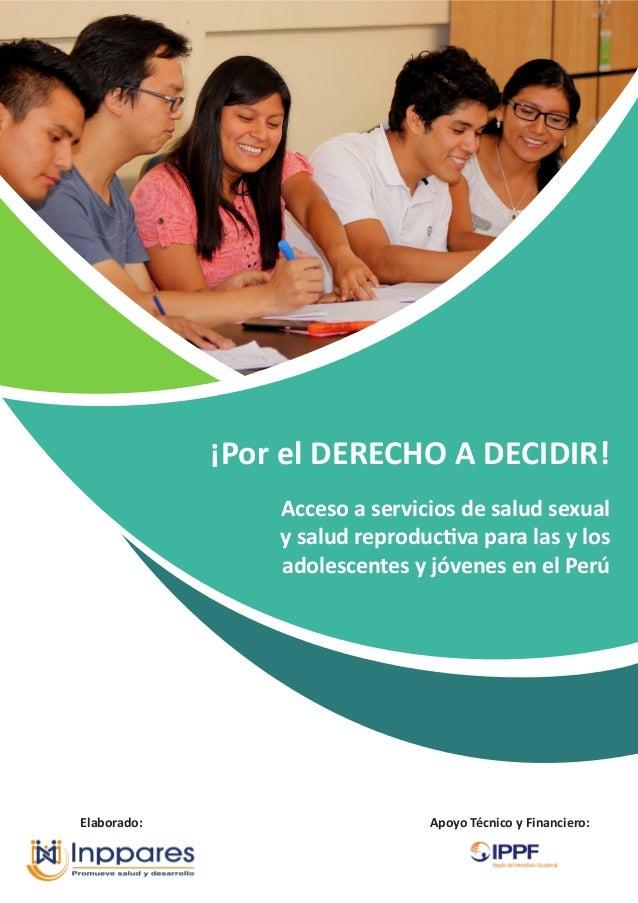 ¡Por el DERECHO A DECIDIR! Acceso a servicios de salud sexual y salud reproductiva para las y los adolescentes y jóvenes e...