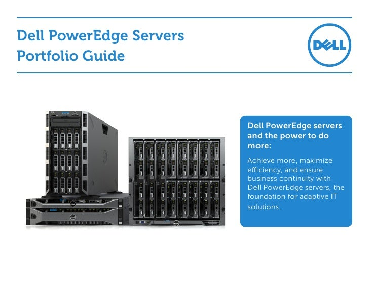 Dell PowerEdge ServersPortfolio Guide                         Dell PowerEdge servers                         and the power...