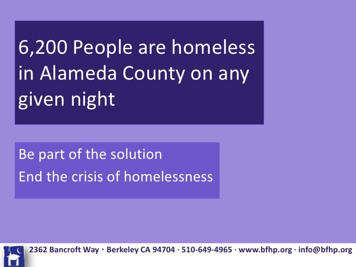 6,200 People are homeless in Alameda County on any given night  Be part of the solution End the crisis of homelessness    ...