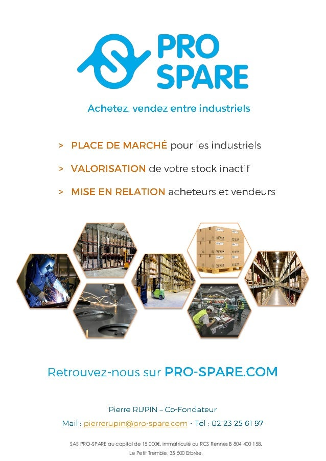 SAS PRO-SPARE au capital de 15 000€, immatriculé au RCS Rennes B 804 400 158. Le Petit Tremble, 35 500 Erbrée.