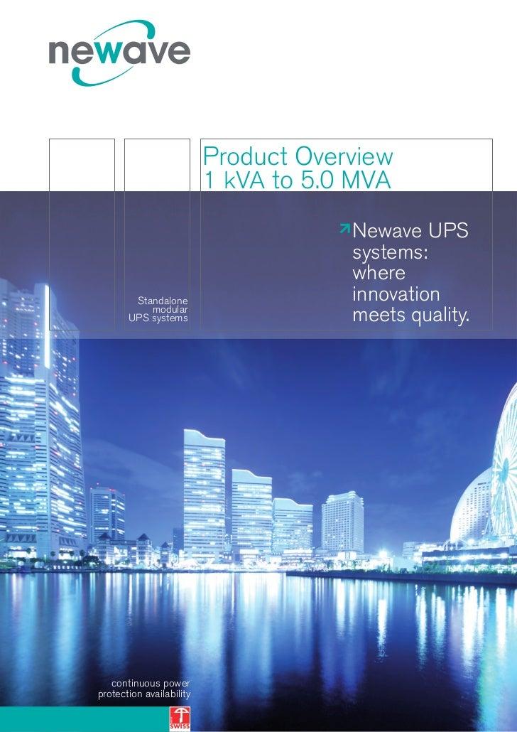 Product Overview                          1 kVA to 5.0 MVA                                      Newave UPS                ...