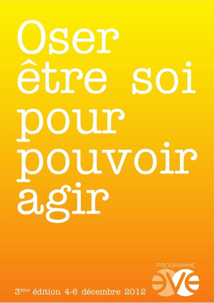 Oserêtre soipourpouvoiragir3ème édition 4-6 décembre 2012