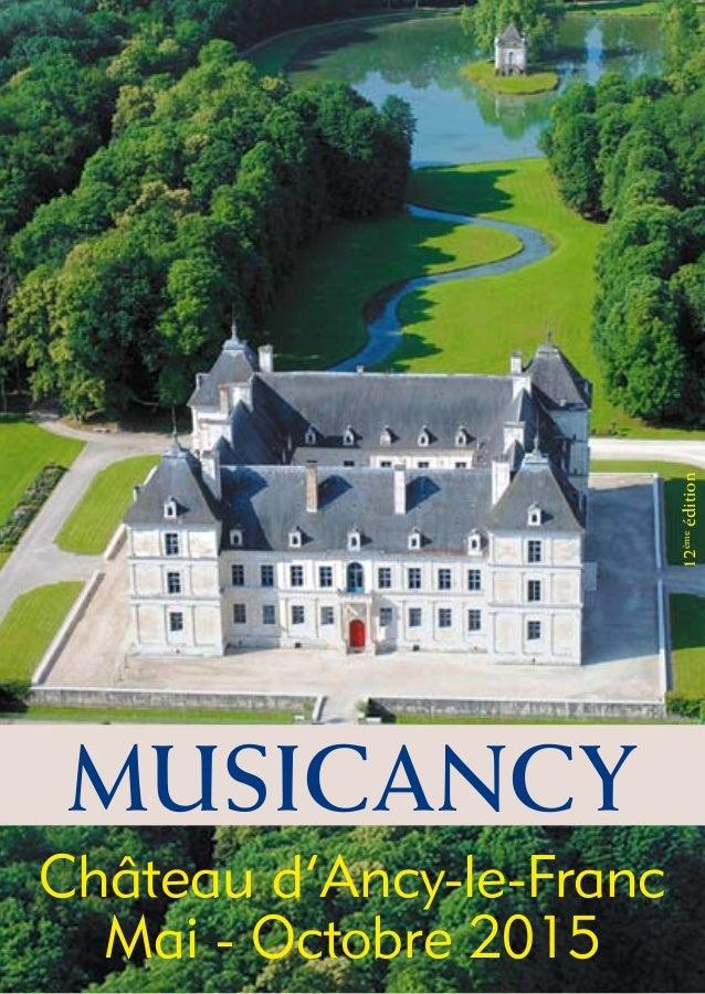 Château d'Ancy-le-Franc Mai - Octobre 2015 MUSICANCY 12ème édition