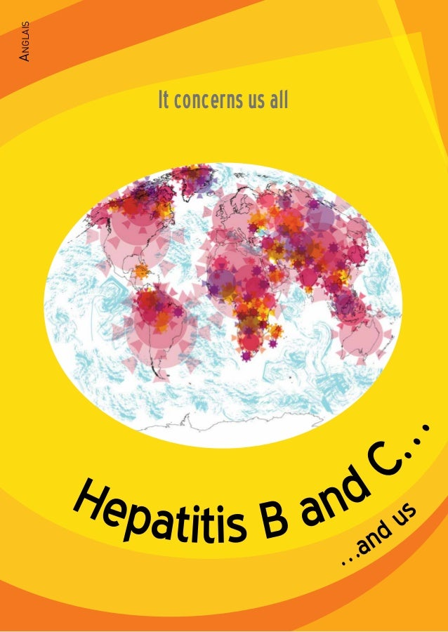 Hepatitis B and C… It concerns us all …and u s AnglAis