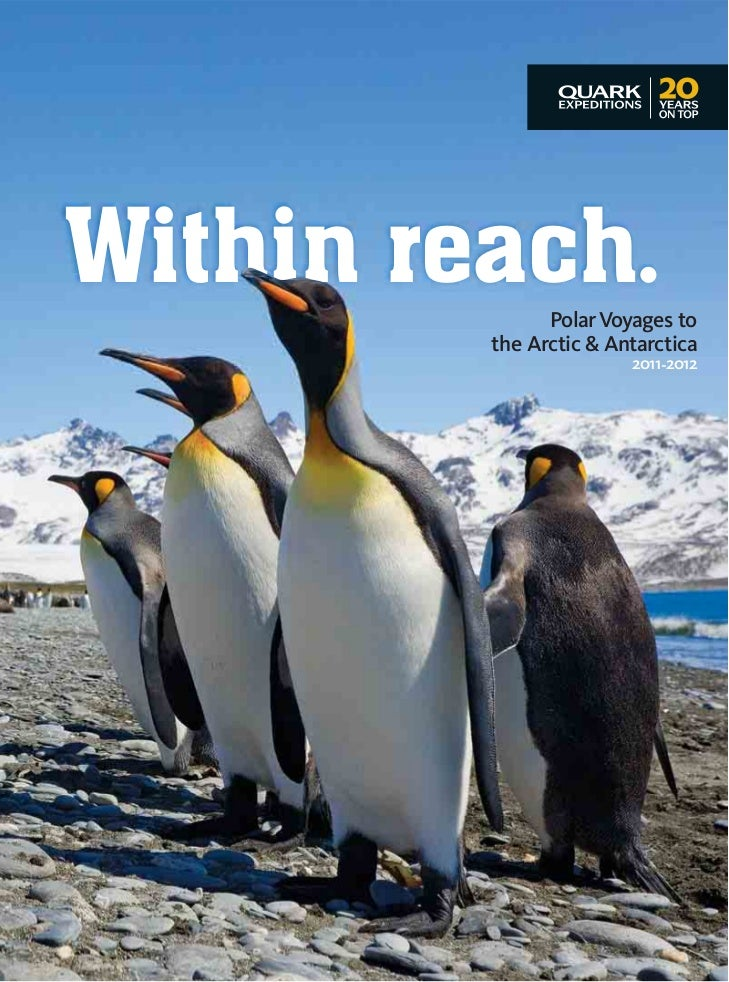 Within reach.  Polar Voyages to         the Arctic & Antarctica                        2011-2012