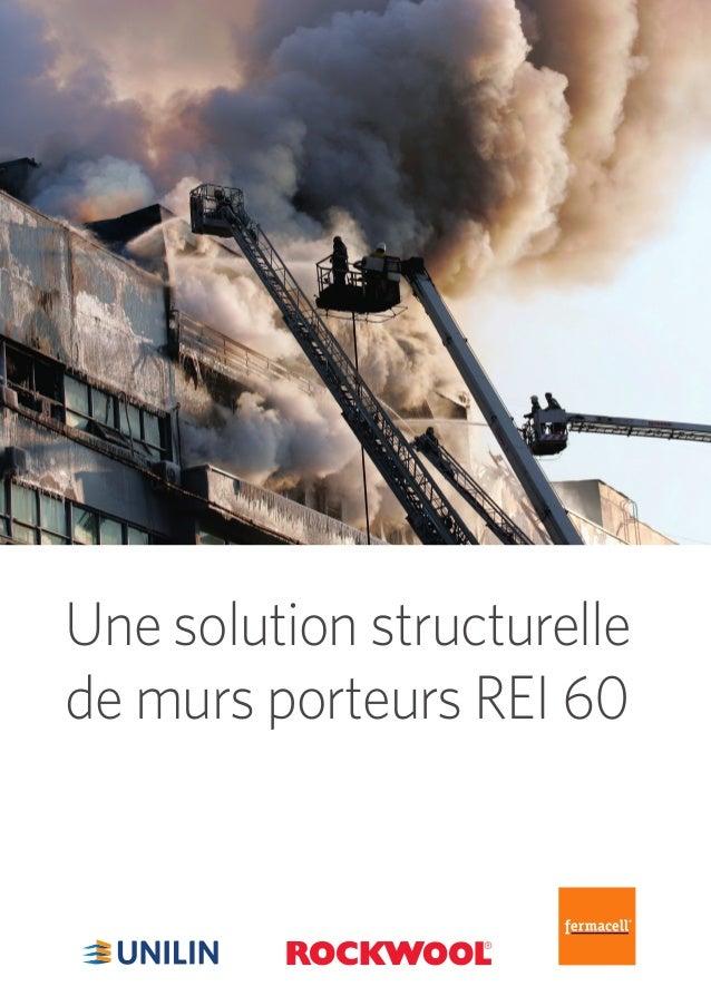 1 ® Une solution structurelle de murs porteurs REI 60