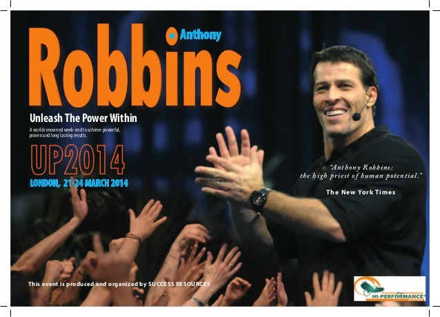 Robbins Anthony  Unleash The Power Within A world renowned week-end to achieve powerful, proven and long lasting results. ...