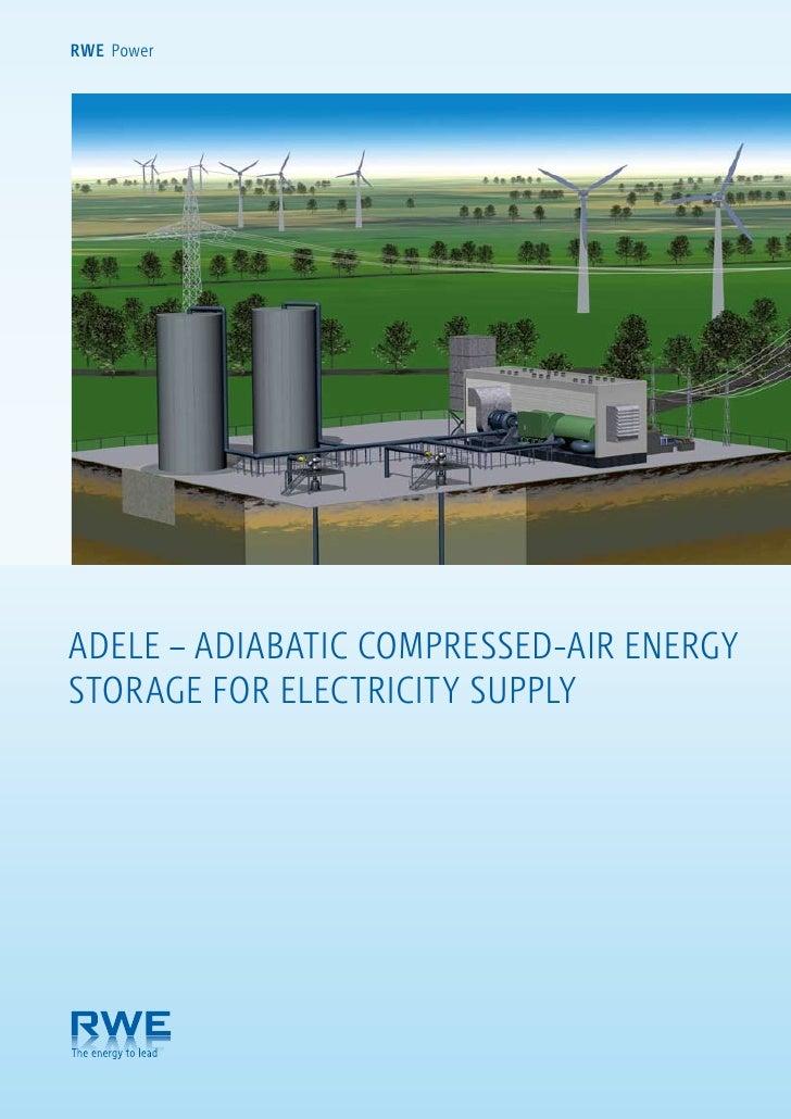 RWE PowerADELE – ADIABATIC COMPRESSED-AIR ENERGYSTORAGE FOR ELECTRICITY SUPPLY