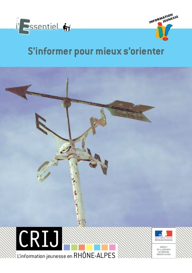 l' essentiel S'informer pour mieux s'orienter L'information jeunesse en RHÔNE-ALPES