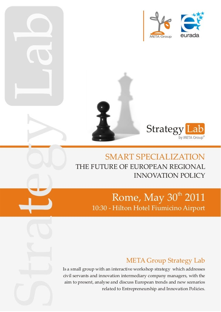 SMART SPECIALIZATION      THE FUTURE OF EUROPEAN REGIONAL                     INNOVATION POLICY                           ...