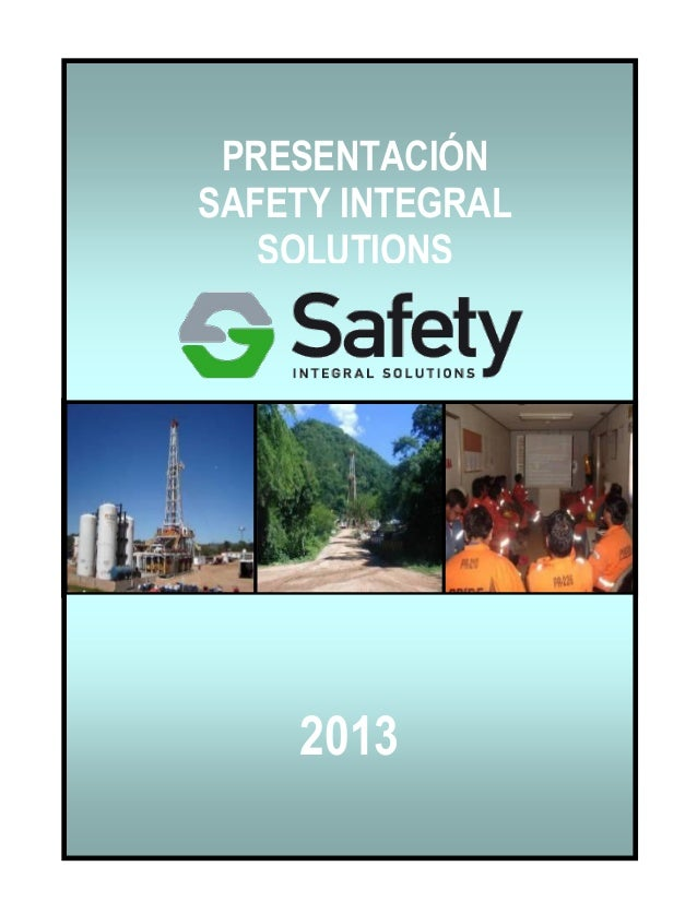 PRESENTACION SAFETY INTEGRAL SOLUTIONS PRESENTACIÓN SAFETY INTEGRAL SOLUTIONS 2013