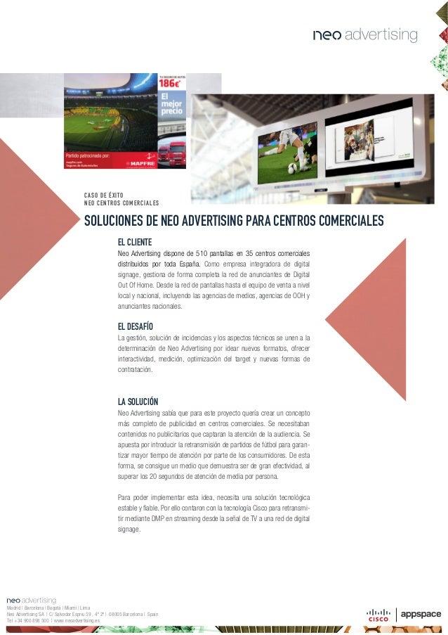 SOLUCIONES DE NEO ADVERTISING PARA CENTROS COMERCIALES CASO DE ÉXITO NEO CENTROS COMERCIALES EL CLIENTE Neo Advertising di...
