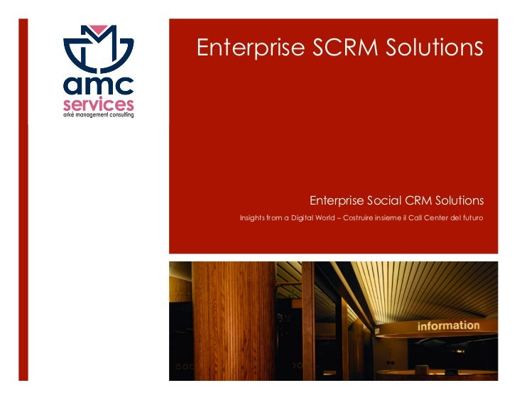 Enterprise SCRM Solutions                        Enterprise Social CRM Solutions   Insights from a Digital World – Costrui...