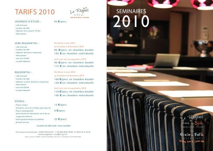 TARIFS 2010                                                                            SEMINAIRES JOURNEES D'ETUDE : • caf...