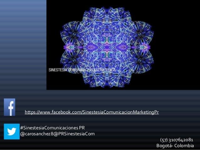 https://www.facebook.com/SinestesiaComunicacionMarketingPr #SinestesiaComunicaciones PR @carosanchez8@PRSinestesiaCom  (57...