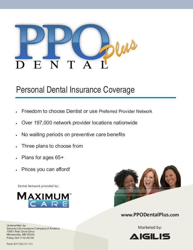 Personal Dental Insurance Coverage          Freedom to choose Dentist or use Preferred Provider Network          Over ...