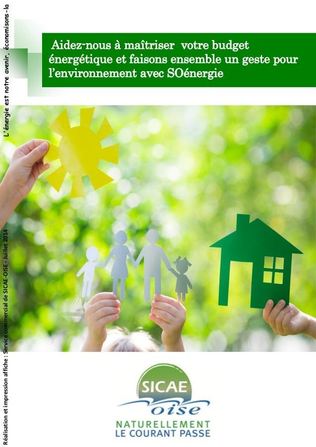 Aidez-nous à maîtriser votre budget énergétique et faisons ensemble un geste pour l'environnement avec SOénergie L'énergie...