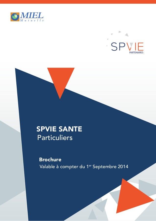 SPVIE SANTE Particuliers Brochure Valable à compter du 1er Septembre 2014