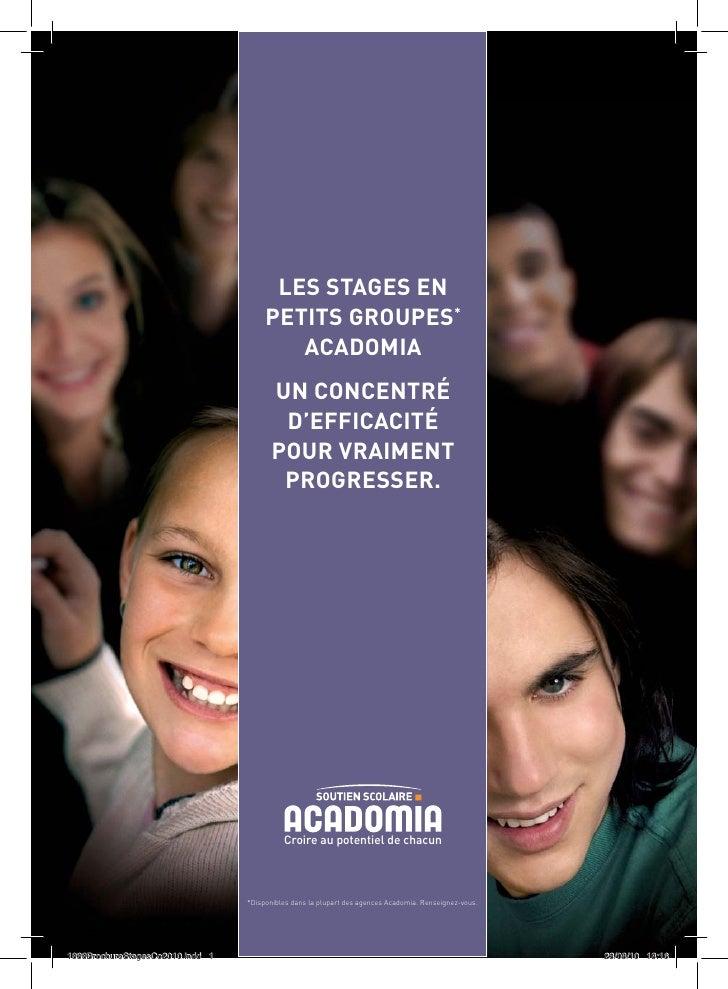 LES STAGES EN     PETITS GROUPES*        ACADOMIA       UN CONCENTRÉ        D'EFFICACITÉ       POUR VRAIMENT        PROGRE...