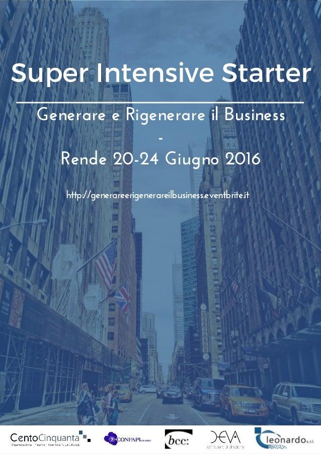 Super Intensive Starter GenerareeRigenerareilBusiness - Rende20-24Giugno2016 http://generareerigenerareilbusiness.e...