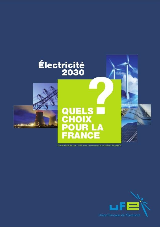 Électricité     2030        QUELS        CHOIX        POUR LA        FRANCE                                ?    Étude réal...