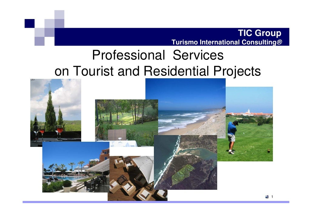 TIC Group                    Turismo International Consulting®       Professional Services on Tourist and Residential Proj...