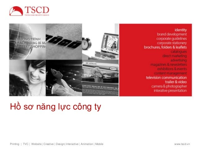 Hồ sơ năng lực công ty  Printing   TVC   Website   Creative   Design  Interactive   Animation   Mobile  www.tscd.vn