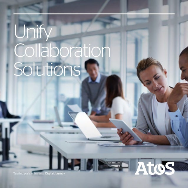 1Trusted partner for your Digital Journey Unify Collaboration Solutions